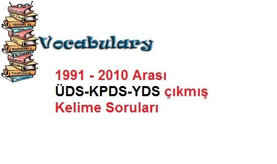 1991 - 2010 Arası ÜDS-KPDS-YDS çıkmış Kelime Soruları