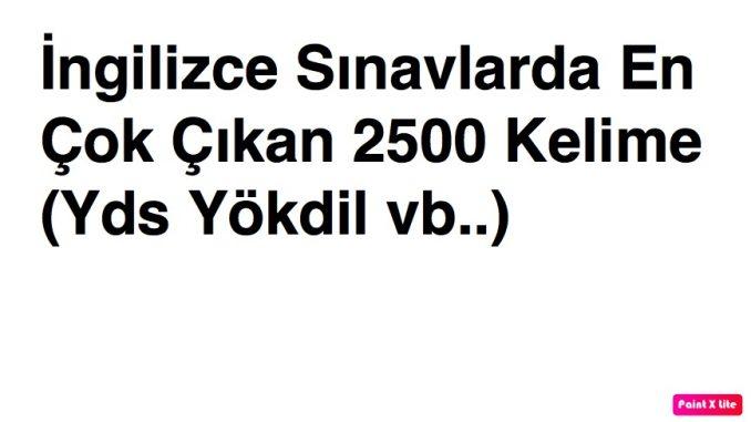 189b9b4137dab İngilizce Sınavlarda En Çok Çıkan 2500 Kelime (Yds Yökdil vb ...