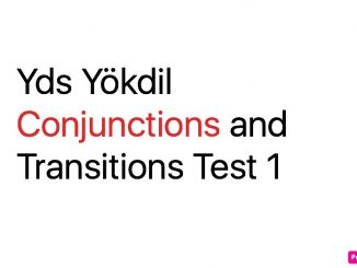 Yds Yökdil Conjunctions and Transitions Test 1