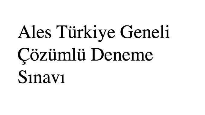 Ales Türkiye Geneli Çözümlü Deneme Sınavı