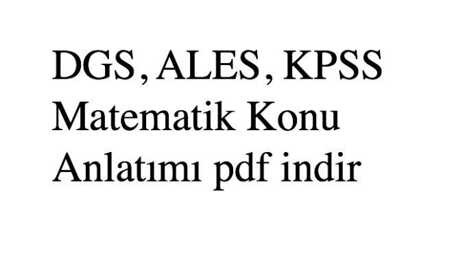 DGS, ALES, KPSS Matematik Konu Anlatımı pdf indir